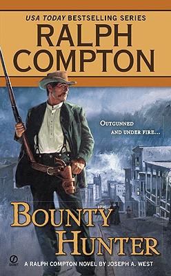 Bounty Hunter By Compton, Ralph/ West, Joseph A.