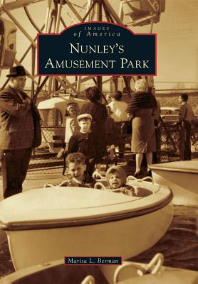 Nunley's Amusement Park By Berman, Marisa L.
