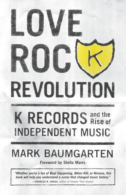 Love Rock Revolution By Baumgarten, Mark